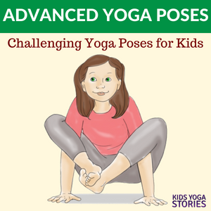 Challenging Yoga Poses for Kids. Intermedia yoga poses | Kids Yoga Stories