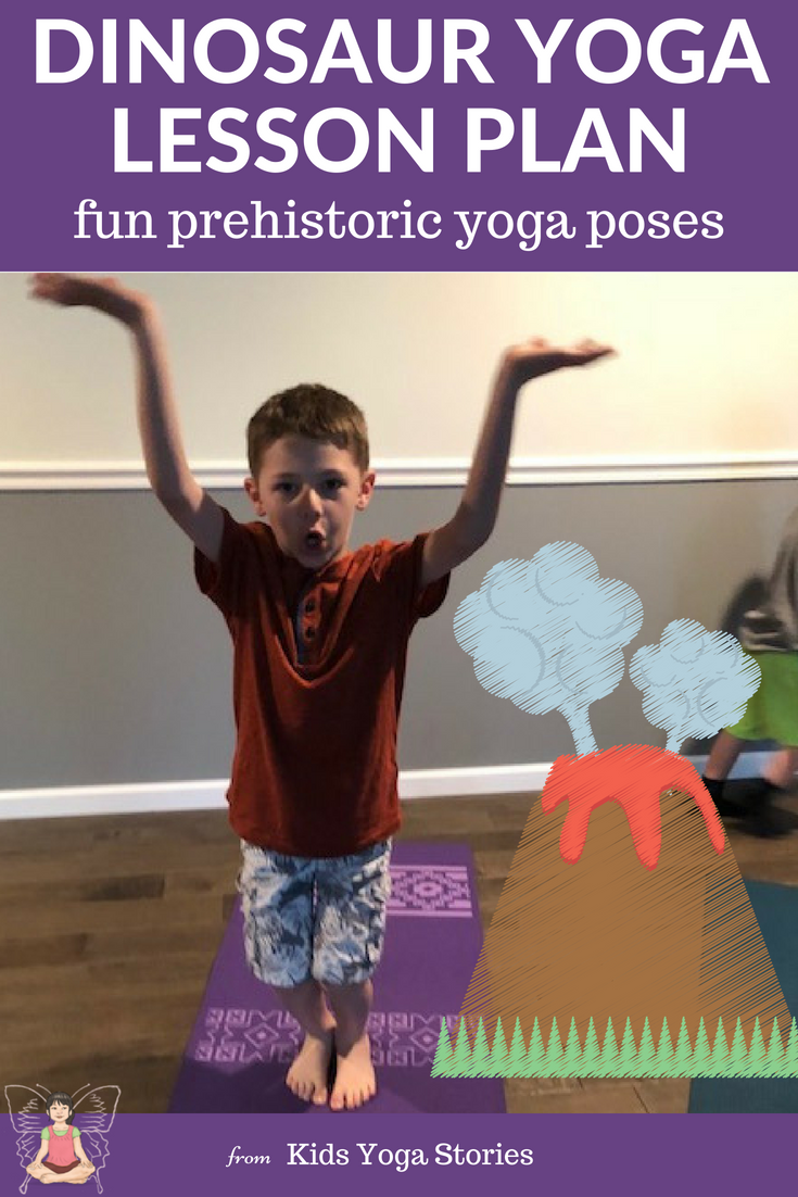 Dinosaura Yoga Poses and Lesson Plan - learn about dinosaurs through movement | Kids Yoga Stories
