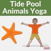 Tide Pool Yoga Poses. Star Fish Yoga | Kids Yoga Stories