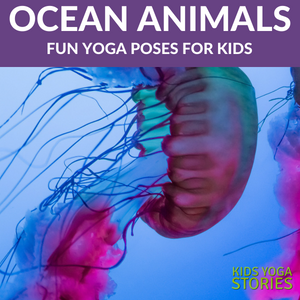 Learn about Ocean Animals through yoga poses for kids - learn, be active, and have fun! | Kids Yoga Stories