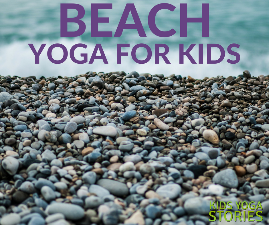 Celebrate beach life through beach yoga poses for kids | Kids Yoga Stories