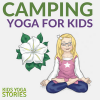 Camping Yoga for Kids. Camping inspired yoga poses and yoga ideas. | Kids Yoga Stories