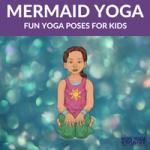Mermaid Yoga for Kids