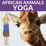 African Safari Animals Yoga Poses for kids. Explore fun yoga poses for kids | Kids Yoga Stories