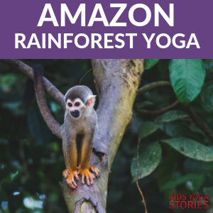 5 amazon rainforest animals yoga poses for kids kids yoga stories