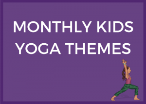 monthly kids yoga themes, classroom yoga, yoga in schools | Kids Yoga Stories