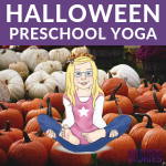 Halloween Preschool Yoga: Learn Life Cycle of a Pumpkin through Movement