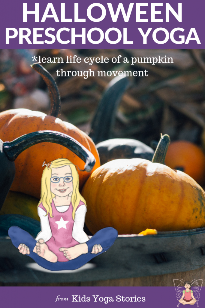 Halloween Preschool Yoga Ideas: the life cycle of a pumpkin through movement | Kids Yoga Stories