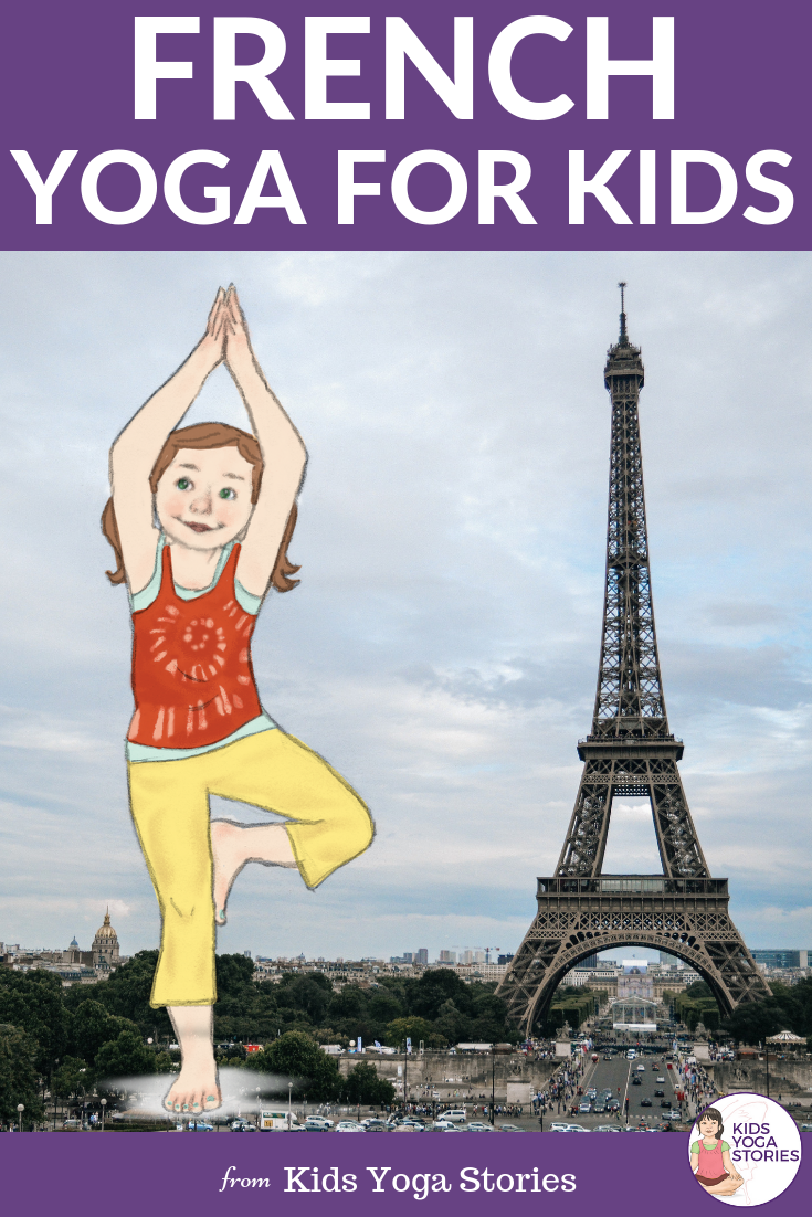french yoga poses, french yoga for kids | Kids Yoga Stories