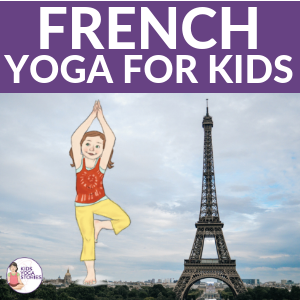yoga in french, french yoga poses, yoga in france for kids | Kids Yoga Stories