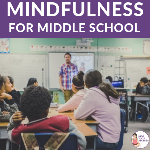 Mindfulness in junior high school | Kids Yoga Stories