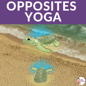 opposites yoga, learn opposites through movement and play | Kids Yoga Stories