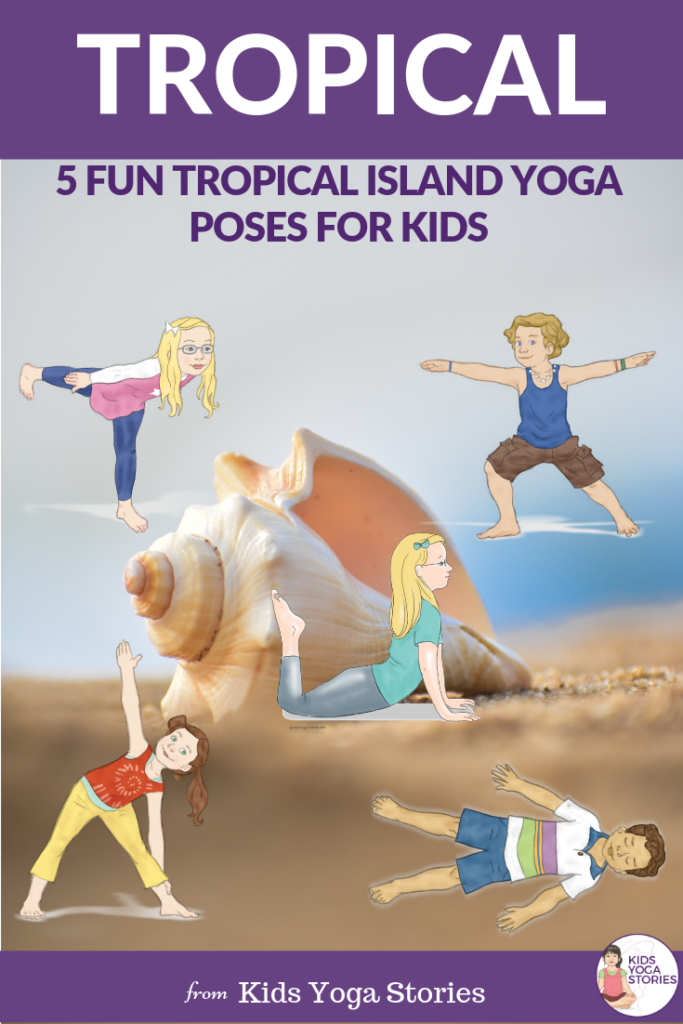 5 Tropical Island Yoga Poses for Kids