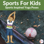 Sports-related yoga poses for kids | Kids Yoga Stories