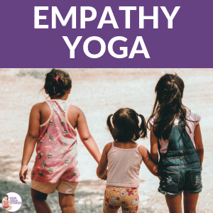 empathy yoga for kids | Kids Yoga Poses