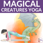 dragon yoga, mermaid yoga, magical creatures yoga | Kids Yoga Stories