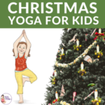 christmas yoga, holiday yoga poses for kids | Kids Yoga Stories