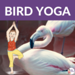 bird books and yoga poses for kids fun and easy yoga poses to explore | Kids Yoga Stories