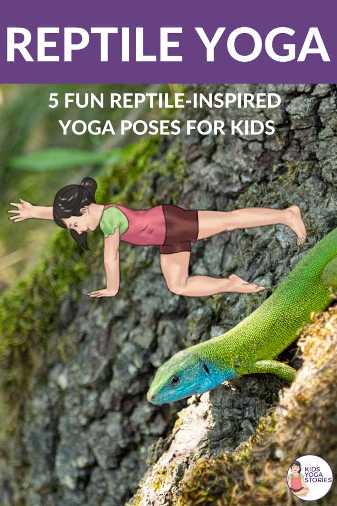 reptile yoga poses | Kids Yoga Stories
