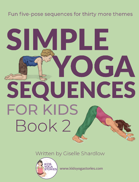 Simple Yoga Sequences For Kids Book 2 Kids Yoga Stories
