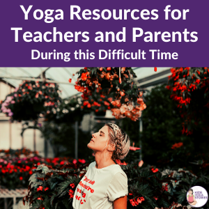 yoga resources for teachers and parents during challenging times | Kids Yoga Stories