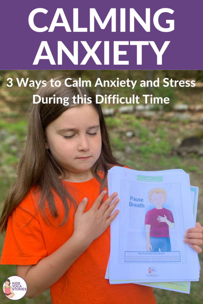 3 Ways to Calm Anxiety and Stress During this Difficult Time. Free Breathing Poster | Kids Yoga Stories