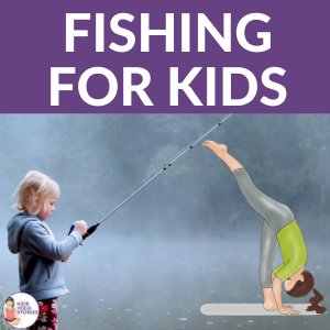 fishing yoga for kids | Kids Yoga Stories