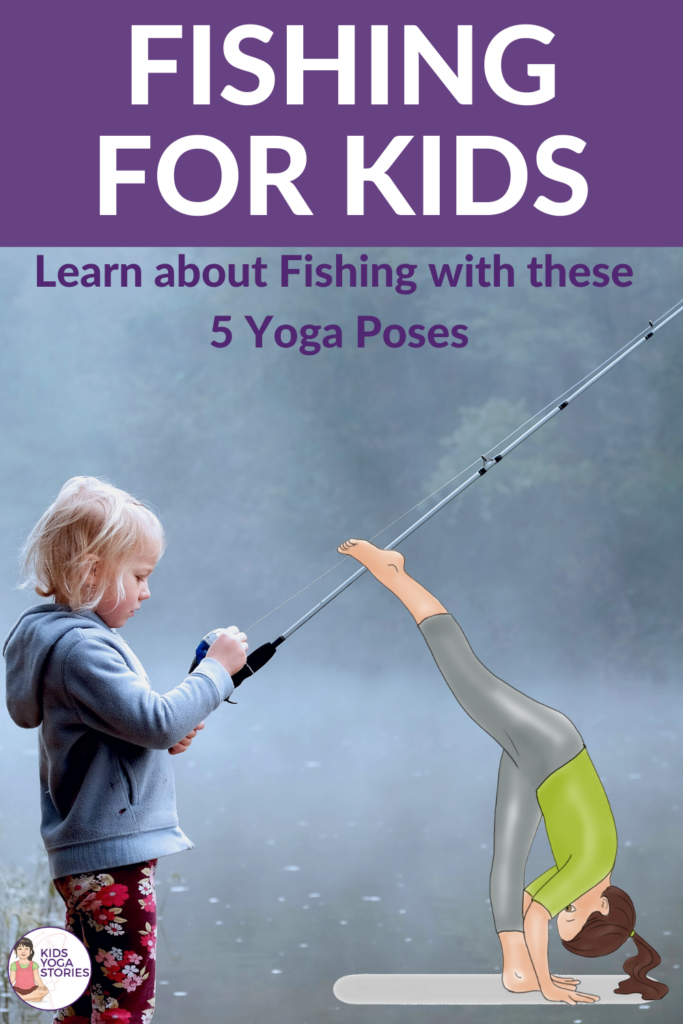 yoga poses for kids inspired by fishing | Kids Yoga Stories