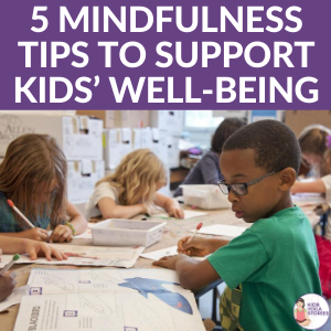 5-mindfulness-tips-to-support-kids-300