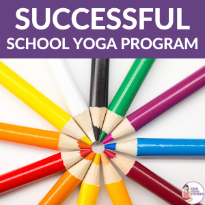 Keys to a Successful School Yoga Program | Kids Yoga Stories