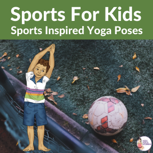 sports inspired yoga poses for kids | Kids Yoga Stories