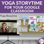 yoga storytime for google classroom | Kids Yoga Stories