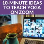 10 minute ideas to teach yoga on zoom