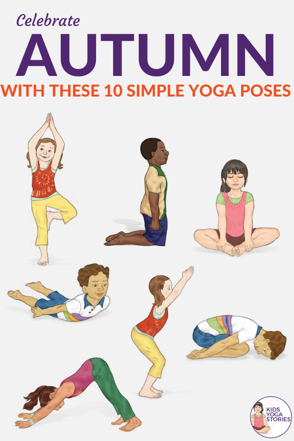 10 simple yoga poses for kids to celebrate the beginning of Fall/Autumn