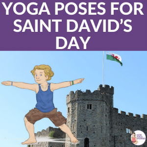 Learn About Wales Through Yoga Poses for Saint David's Day | Kids Yoga Stories