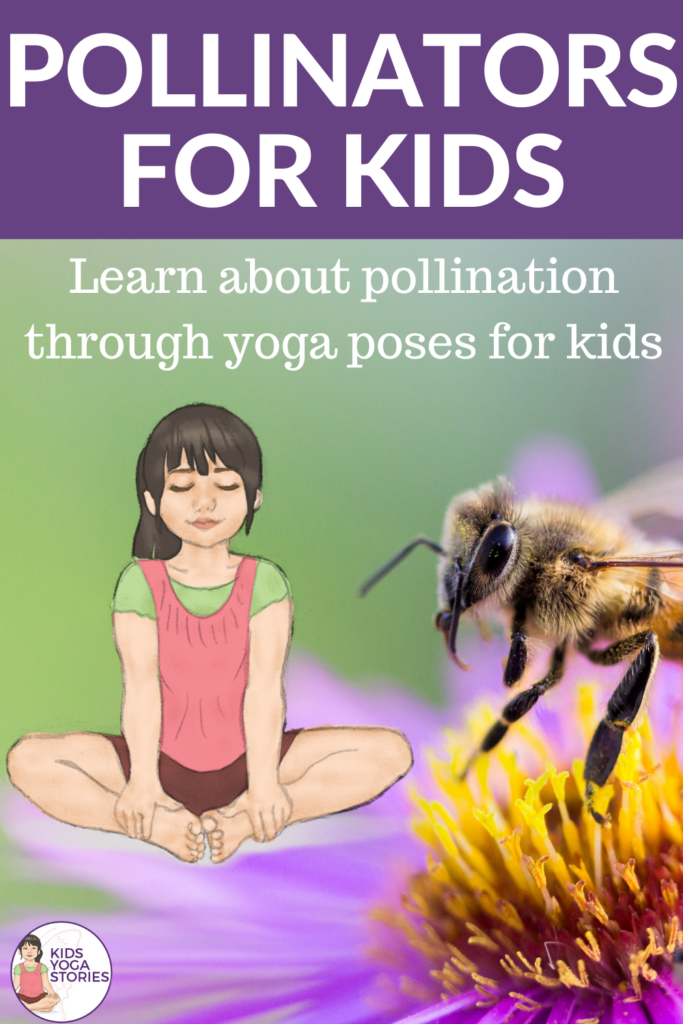 Pollinators for Kids: Learn about pollination through yoga poses for kids  | Kids Yoga Stories