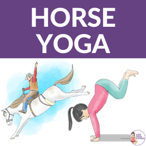 Horse Yoga Poses for Kids, 5 easy and fun poses to try | Kids Yoga Stories