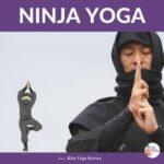 Ninja Yoga Poses for Kids | Kids Yoga Stories